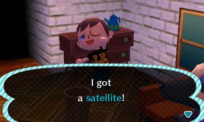 I got a satellite!