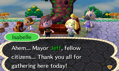 Isabelle: Ahem... Mayor Jeff, fellow citizens... Thank you all for gathering here today!