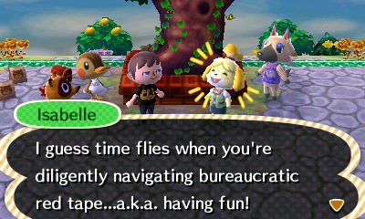 Isabelle: I guess time flies when you're diligently navigating bureaucratic red tape...a.k.a. having fun!