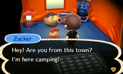 Zucker: Hey! Are you from this town? I'm here camping!