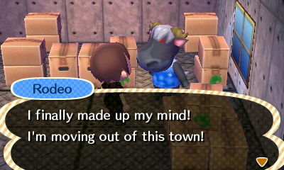 Rodeo: I finally made up my mind! I'm moving out of this town!