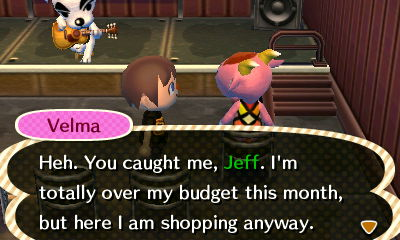 Velma: Heh. You caught me, Jeff. I'm totally over my budget this month, but here I am shopping anyway.