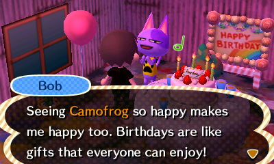 Bob: Seeing Camofrog so happy makes me happy too. Birthdays are like gifts that everyone can enjoy!