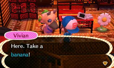 Vivian: Here. Take a banana!