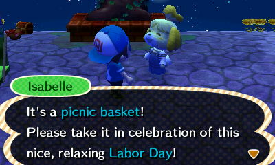Isabelle: It's a picnic basket! Please take it in celebration of the nice, relaxing Labor Day!