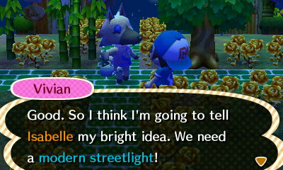 Vivian: Good. So I think I'm going to tell Isabelle my bright idea. We need a modern streetlight!