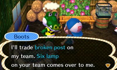 Boots: I'll trade broken post on my team. Six lamp on your team comes over to me.