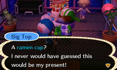 Big Top: A ramen cup? I never would have guessed this would be my present!
