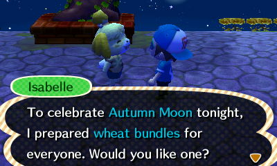 Isabelle: To celebrate Autumn Moon tonight, I prepared wheat bundles for everyone. Would you like one?
