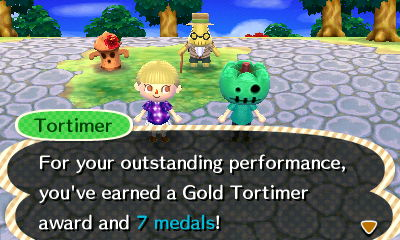 Tortimer: For your outstanding performance, you've earned a Gold Tortimer award and 7 medals!