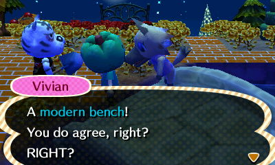 Vivian: A modern bench! You do agree, right? RIGHT?
