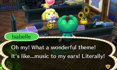 Isabelle: Oh my! What a wonderful theme! It's like...music to my ears! Literally!