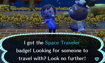 I got the Space Traveler badge! Looking for someone to travel with? Look no further!