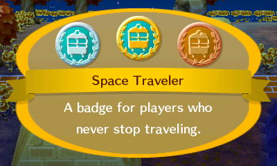 Space Traveler: A badge for players who never stop traveling.