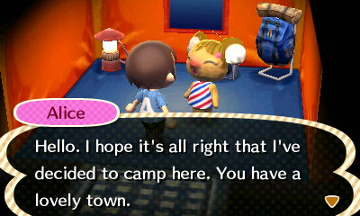Alice: Hello. I hope it's all right that I've decided to camp here. You have a lovely town.