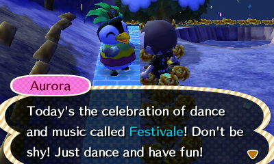 Aurora: Today's the celebration of dance and music called Festivale! Don't be shy! Just dance and have fun!