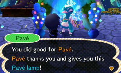 Pave: You did good for Pave. Pave thanks you and gives you this Pave lamp!