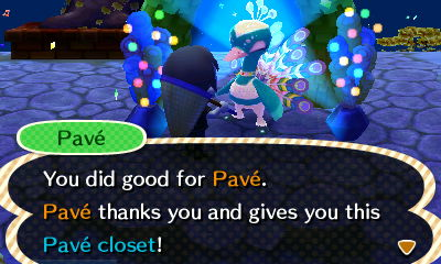 Pave: You did good for Pave. Pave thanks you and gives you this Pave closet!