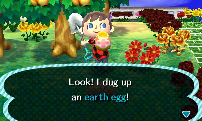 Look! I dug up an earth egg!