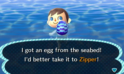 I got an egg from the seabed! I'd better take it to Zipper!