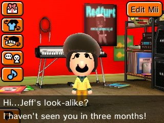 Madeline: Hi...Jeff's look-alike? I haven't seen you in three months!
